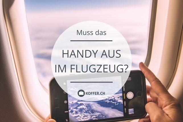Handy Aus Im Flugzeug Was Steckt Dahinter Koffer Ch